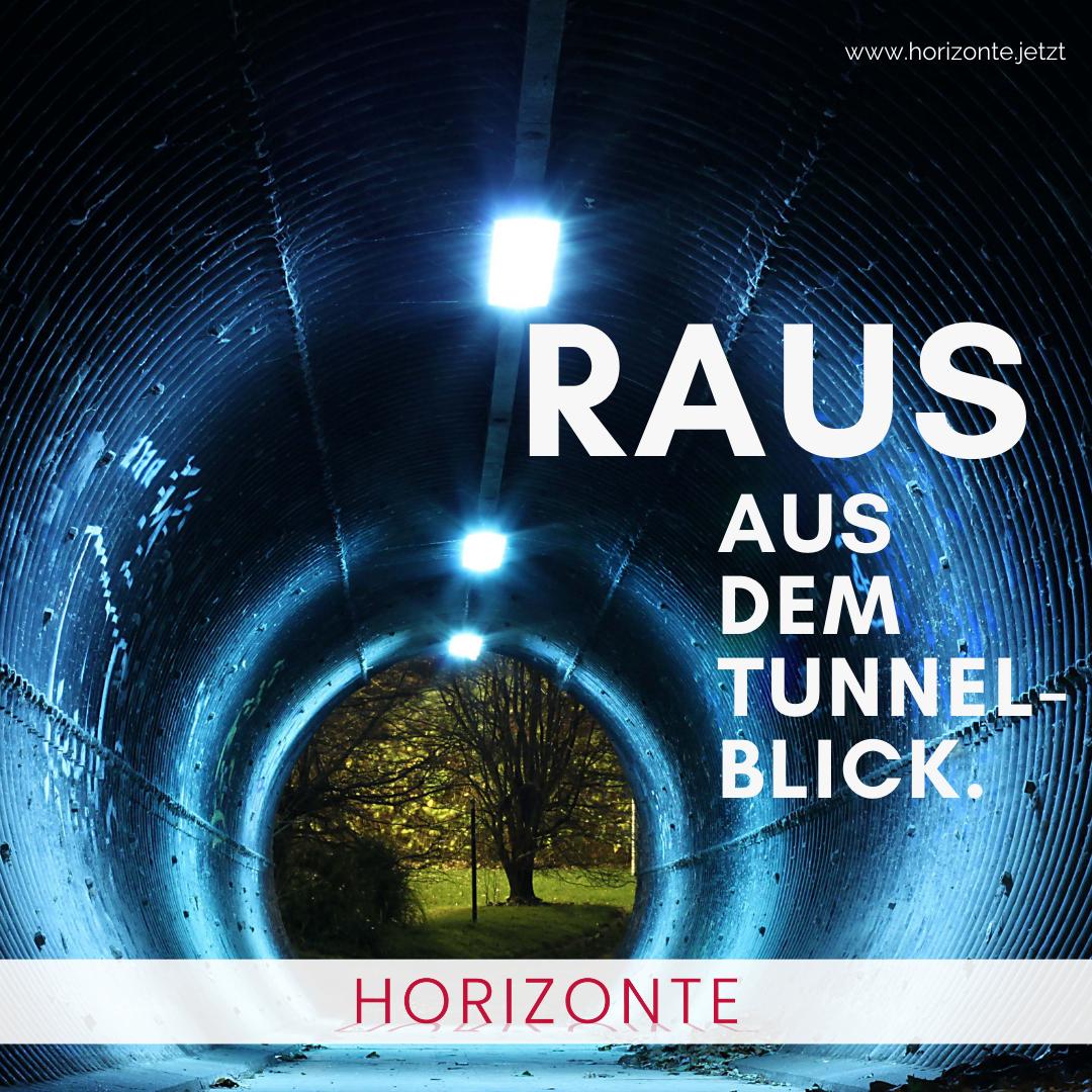 Raus aus dem Tunnelblick